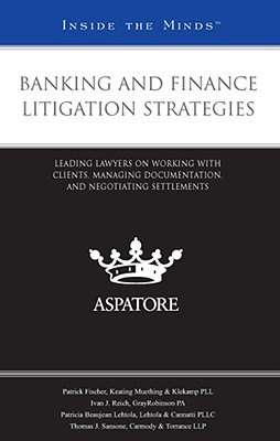 Banking and Finance Litigation Strategies By Fischer, Patrick/ Reich, Ivan J./ Lehtola, Patricia Beaujean/ Sansone, Thomas J.