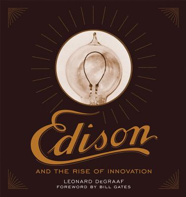 Edison and the Rise of Innovation By Degraaf, Leonard/ Gates, Bill (FRW)
