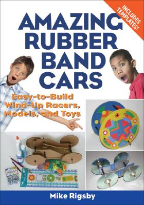 Amazing Rubber Band Cars By Rigsby, Mike