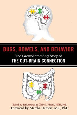 Bugs, Bowels, and Behavior By Arranga, Teri (EDT)/ Viadro, Claire I. (EDT)/ Herbert, Martha (FRW)
